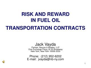 RISK AND REWARD IN FUEL OIL TRANSPORTATION CONTRACTS