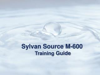 Sylvan Source M-600 Training  Guide
