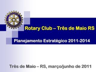 Rotary Club – Três de Maio RS