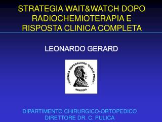 STRATEGIA WAIT&WATCH DOPO RADIOCHEMIOTERAPIA E RISPOSTA CLINICA COMPLETA
