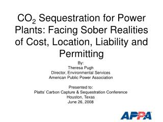 By: Theresa Pugh Director, Environmental Services American Public Power Association Presented to: