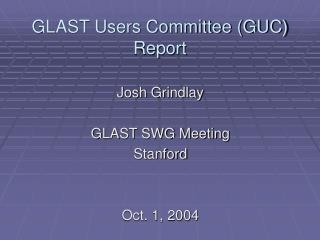 GLAST Users Committee (GUC) Report
