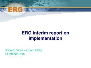 ERG interim report on implementation