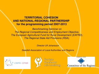 TERRITORIAL COHESION  AND NATIONAL-REGIONAL PARTNERSHIP  for the programming period 2007-2013
