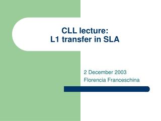 CLL lecture:  L1 transfer in SLA