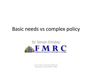 Basic needs vs complex policy