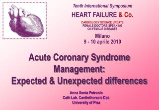 Acute  Coronary Syndrome  Management: Expected  &  Unexpected differences