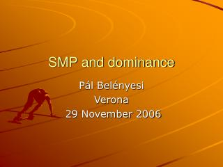 SMP and dominance