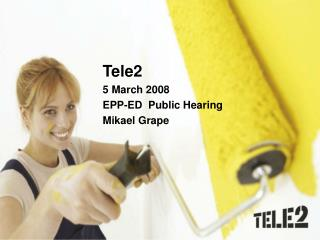 Tele2 5 March 2008 EPP-ED  Public Hearing Mikael Grape