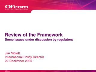 Review of the Framework Some issues under discussion by regulators