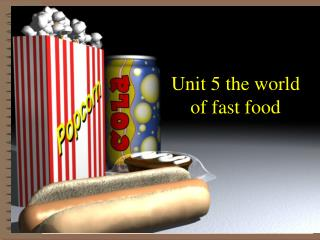 Unit 5  A World of Fast Food
