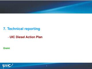 7. Technical reporting  UIC Diesel Action Plan Orsini