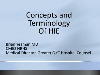 Brian Yeaman MD CMIO NRHS Medical Director, Greater OKC Hospital Counsel