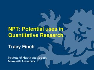 NPT: Potential uses in Quantitative Research  Tracy Finch