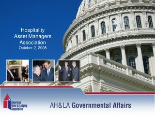Hospitality Asset Managers Association October 2, 2008