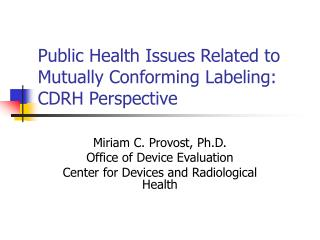 Public Health Issues Related to Mutually Conforming Labeling: CDRH Perspective
