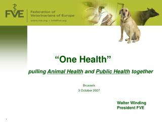 One Health        pulling Animal Health and Public Health together