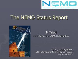 The NEMO Status Report