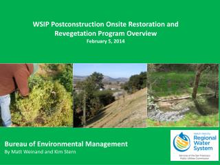 WSIP Postconstruction Onsite Restoration and Revegetation Program Overview February 5, 2014