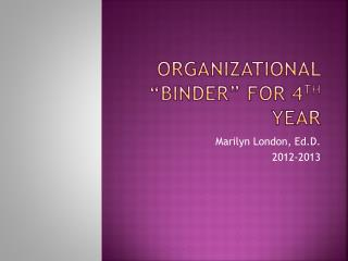 "Organizational ""Binder"" for 4 th  Year"