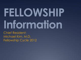 FELLOWSHIP Information