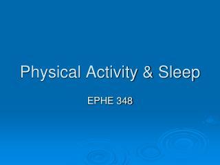 Physical Activity & Sleep