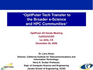 """ OptIPuter Tech Transfer to  the Broader e-Science  and HPC Communities """