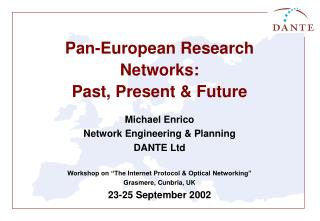 Pan-European Research Networks: Past, Present & Future