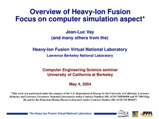 Overview of Heavy-Ion Fusion Focus on computer simulation aspect*