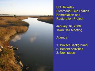 UC Berkeley Richmond Field Station Remediation and  Restoration Project January 16, 2008