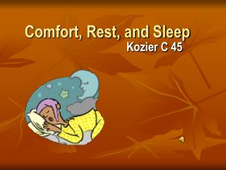 Comfort, Rest, and Sleep