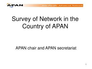 Survey of Network in the Country of APAN