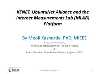 KENET,  UbuntuNet  Alliance and the Internet Measurements Lab (MLAB) Platform