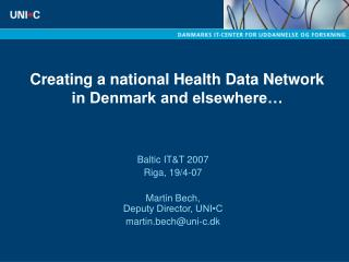 Creating a national Health Data Network in Denmark and elsewhere…