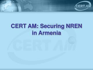 CERT AM: Securing NREN in Armenia
