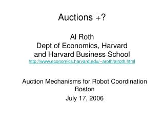 Auction Mechanisms for Robot Coordination Boston July 17, 2006