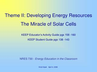 Theme II: Developing Energy Resources The Miracle of Solar Cells