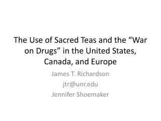"The Use of Sacred Teas and the ""War on Drugs"" in the United States, Canada, and Europe"