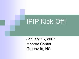 IPIP Kick-Off!