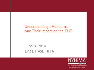 Understanding  eMeasures  – And Their Impact on the EHR