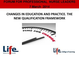 FORUM FOR PROFESSIONAL  NURSE LEADERS  7 March  2014