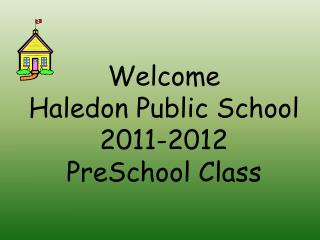Welcome  Haledon Public School 2011-2012  PreSchool Class