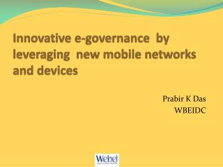 Innovative e-governance  by leveraging  new mobile networks and devices