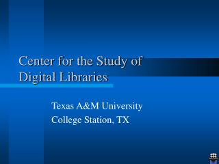 Center for the Study of Digital Libraries
