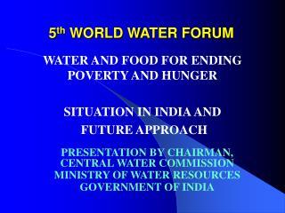 5 th  WORLD WATER FORUM