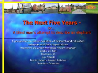The Next Five Years -  or � A blind man � s attempt to describe an elephant