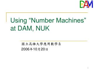 "Using ""Number Machines"" at DAM, NUK"
