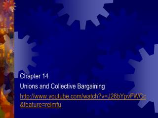 Chapter 14 Unions and Collective Bargaining