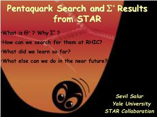 Pentaquark Search and S * Results from STAR