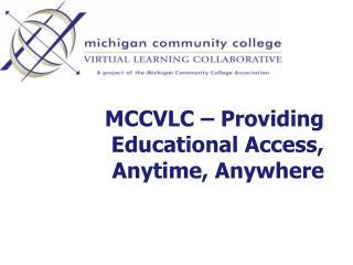 MCCVLC � Providing Educational Access, Anytime, Anywhere